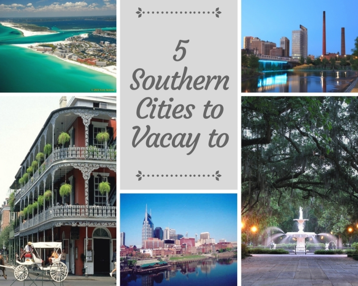 5 Southern Cities perfect for a Weekend Getaway