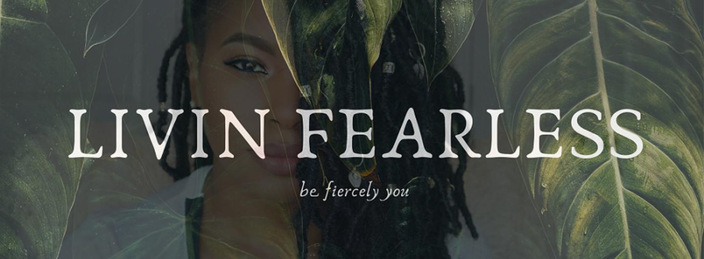 Livin Fearless
